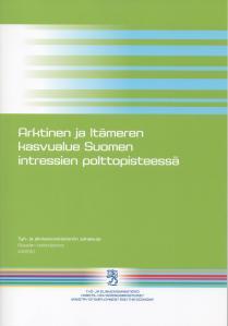 Itä- ja Pohjois-Suomen kehittäminen osana Suomen pohjoisen ulottuvuuden klusteristrategiaa
