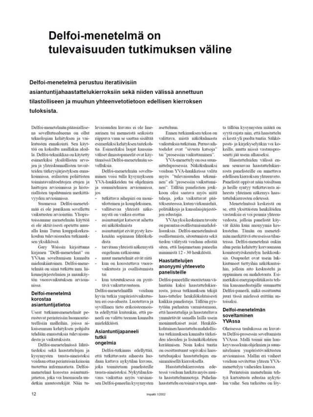 RD Delfoi-soveltamisen juuret ovat Suomen ensimmäisessä YVA-lain hengen mukaan tehdyssä sovelluksessa